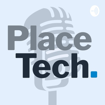 PlaceTech Podcast